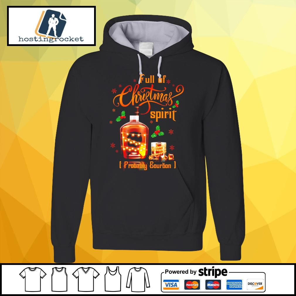 Whiskey Full of Christmas spirit probably bourbon s hoodie