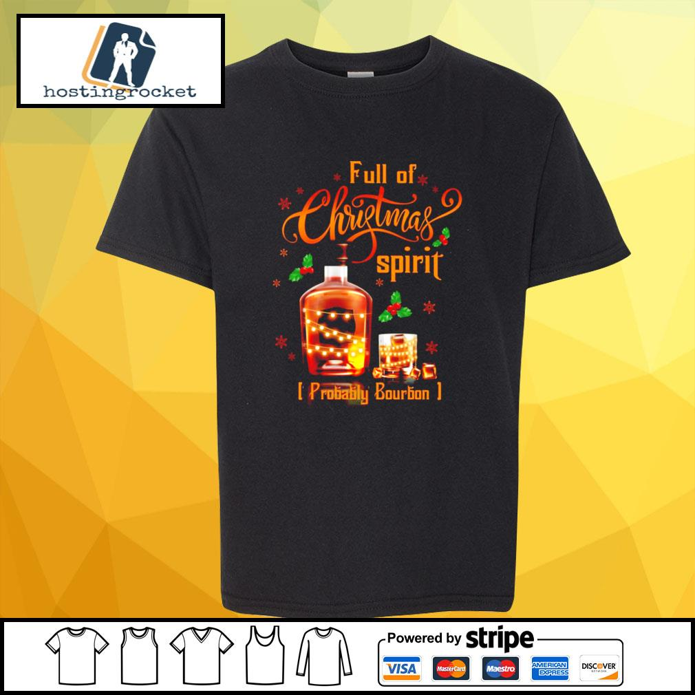 Whiskey Full of Christmas spirit probably bourbon s shirt