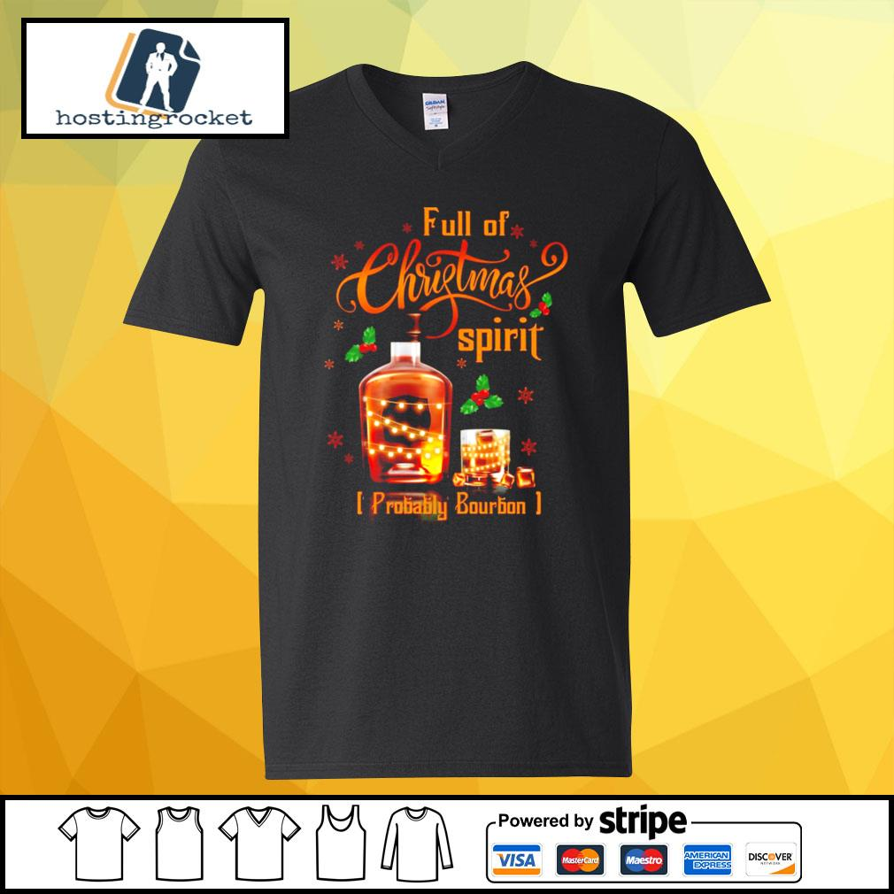 Whiskey Full of Christmas spirit probably bourbon s v-neck-t-shirt